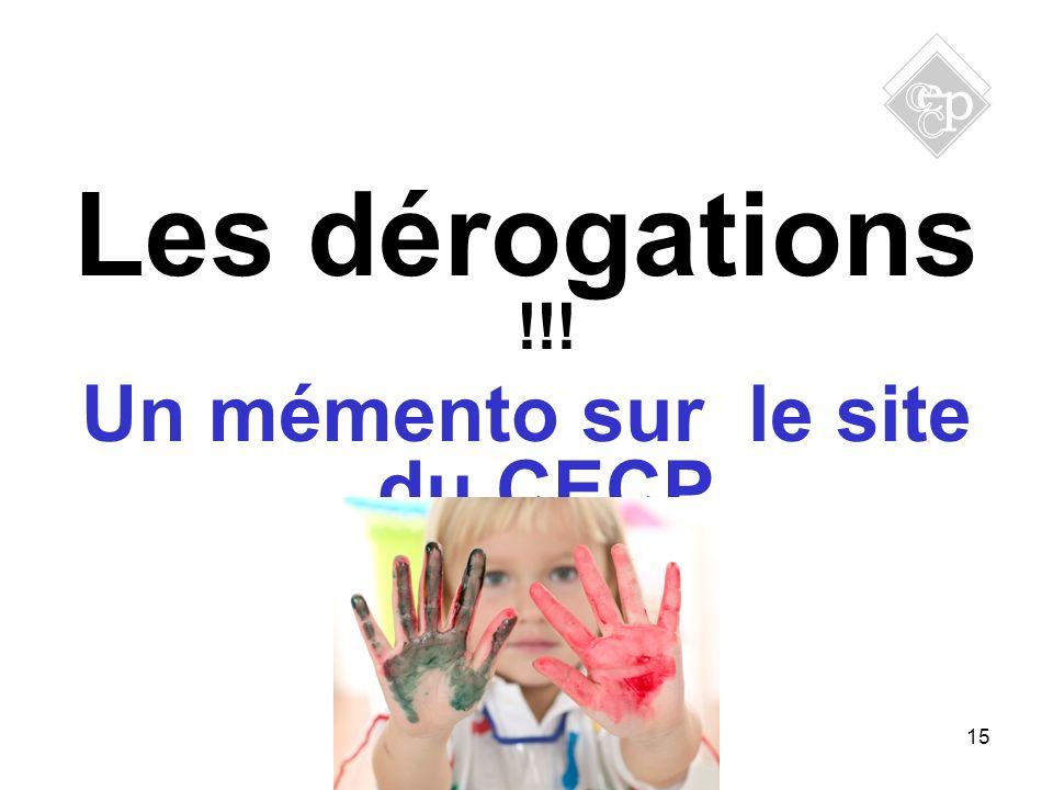 15 Les dérogations !!! Un mémento sur le site du CECP