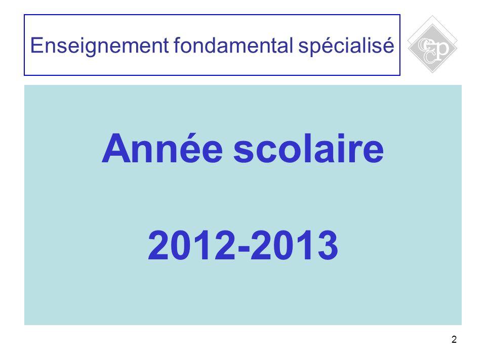 2 Enseignement fondamental spécialisé Année scolaire 2012-2013