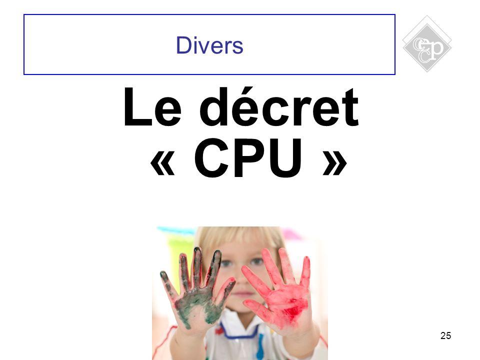 25 Le décret « CPU » Divers