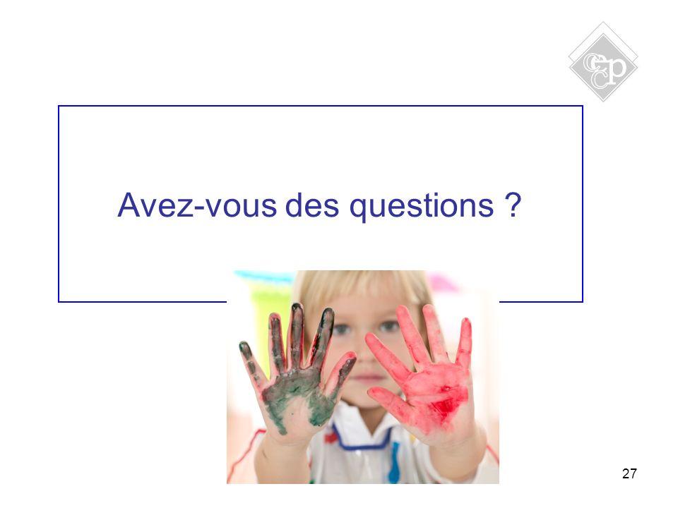 27 Avez-vous des questions ?