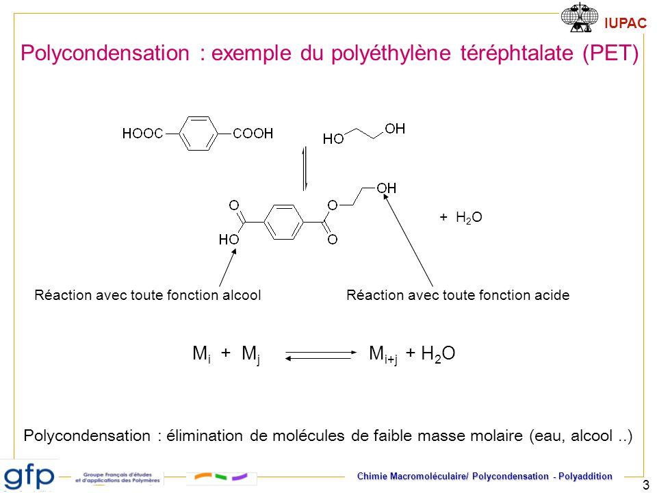 IUPAC Chimie Macromoléculaire/ Polycondensation - Polyaddition 3 Polycondensation : exemple du polyéthylène téréphtalate (PET) Réaction avec toute fon