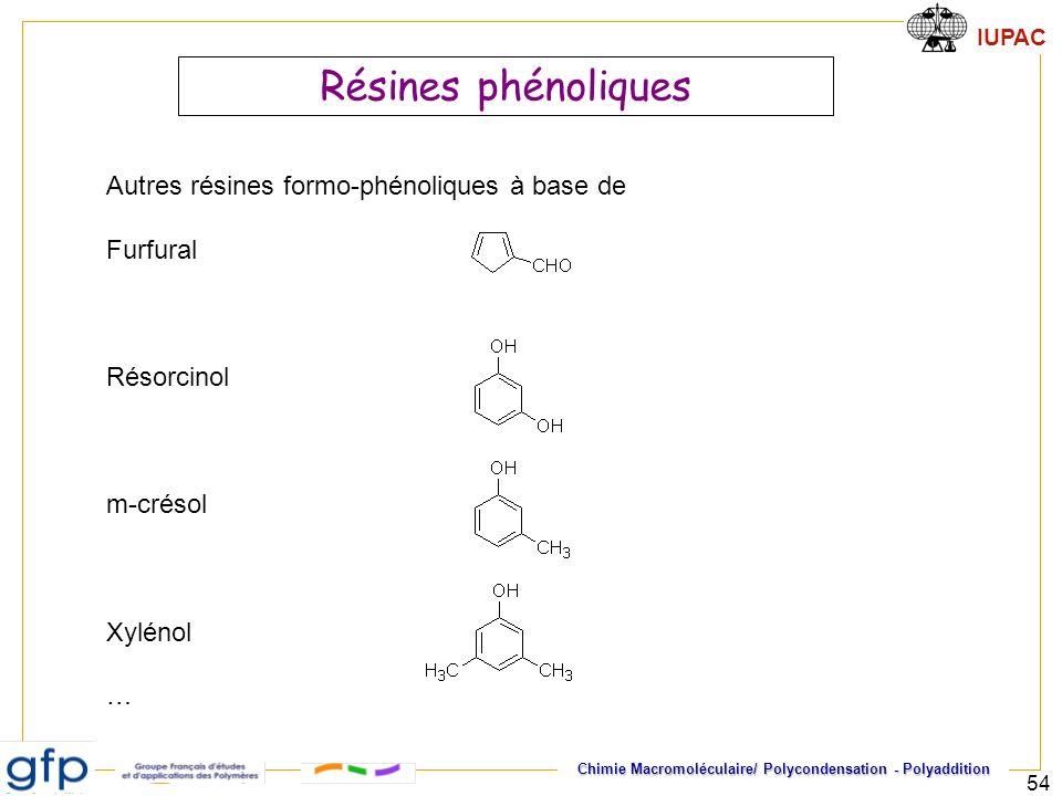 IUPAC Chimie Macromoléculaire/ Polycondensation - Polyaddition 54 Résines phénoliques Autres résines formo-phénoliques à base de Furfural Résorcinol m