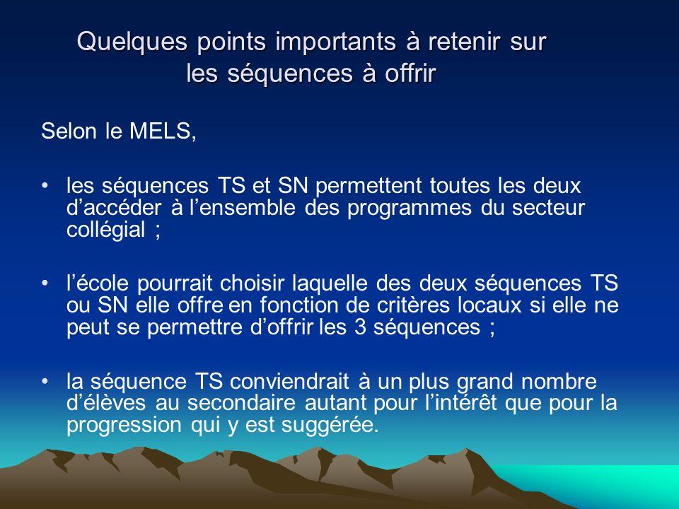 Quelques points importants à retenir sur les séquences à offrir Selon le MELS, les séquences TS et SN permettent toutes les deux daccéder à lensemble