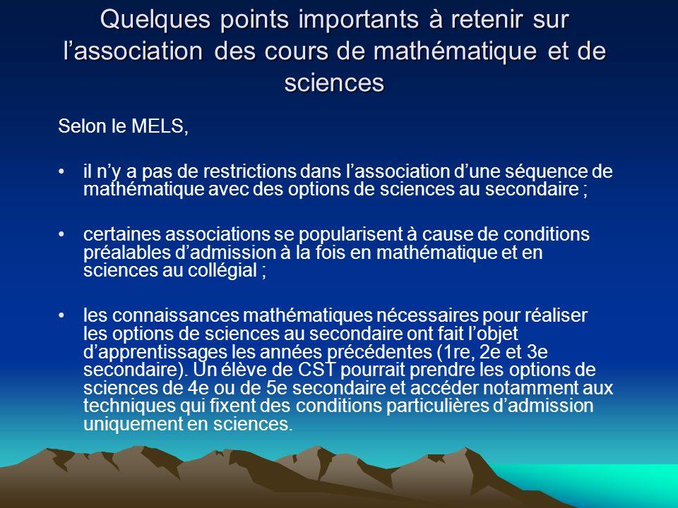 Selon le MELS, il ny a pas de restrictions dans lassociation dune séquence de mathématique avec des options de sciences au secondaire ; certaines asso