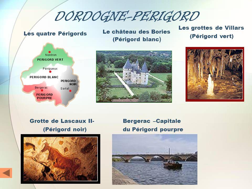 DORDOGNE-PERIGORD Les quatre Périgords Les grottes de Villars (Périgord vert) Bergerac –Capitale du Périgord pourpre Grotte de Lascaux II- (Périgord n