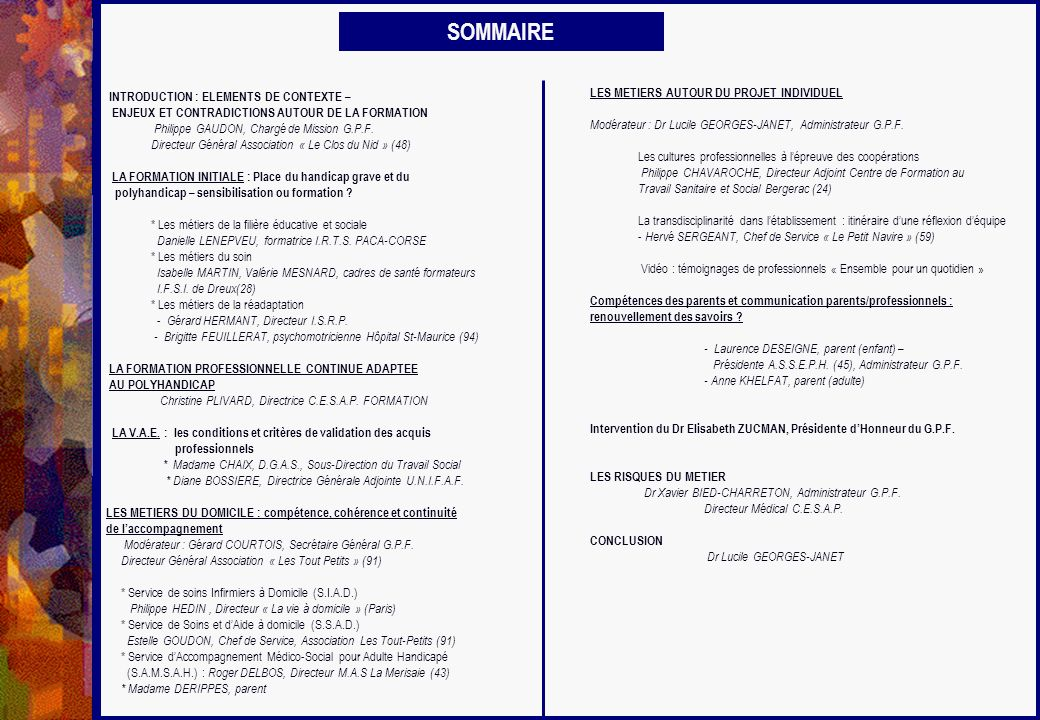 INTRODUCTION : ELEMENTS DE CONTEXTE – ENJEUX ET CONTRADICTIONS AUTOUR DE LA FORMATION Philippe GAUDON, Chargé de Mission G.P.F. Directeur Général Asso