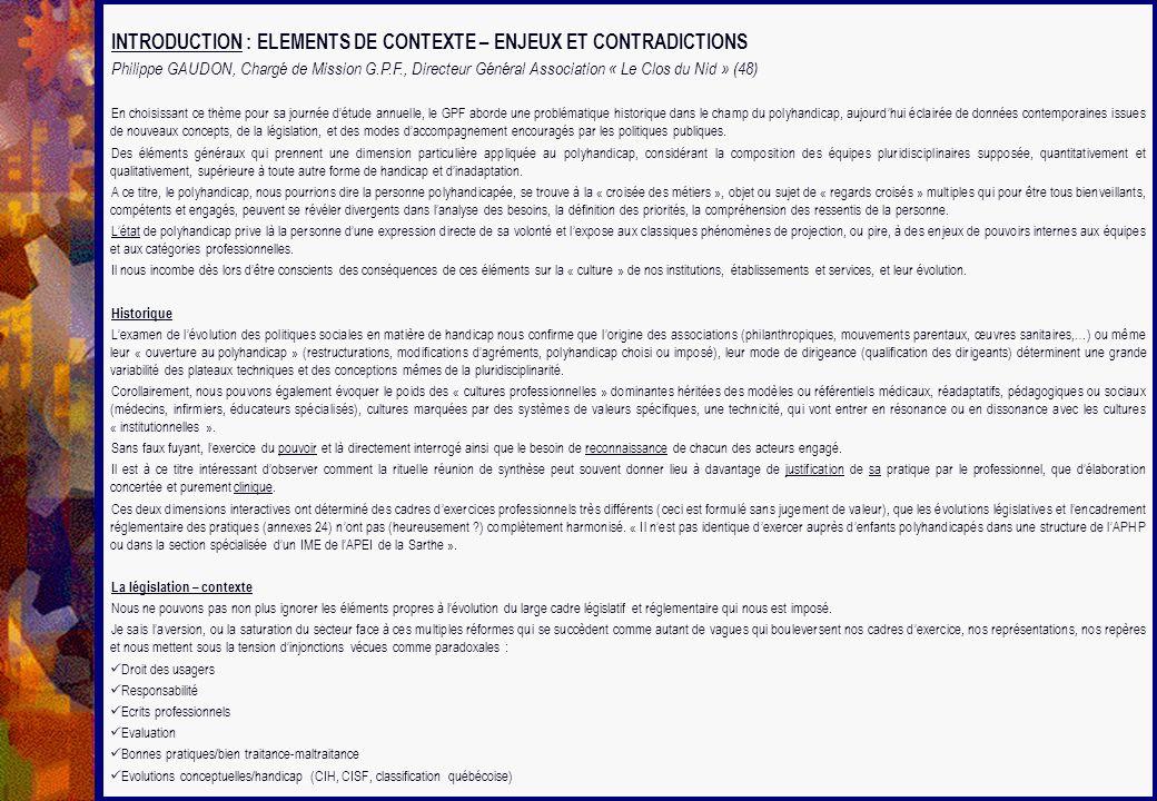 INTRODUCTION : ELEMENTS DE CONTEXTE – ENJEUX ET CONTRADICTIONS Philippe GAUDON, Chargé de Mission G.P.F., Directeur Général Association « Le Clos du N