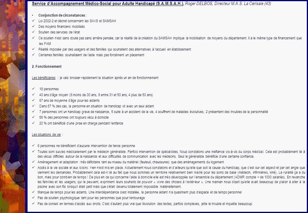 Service dAccompagnement Médico-Social pour Adulte Handicapé (S.A.M.S.A.H.), Roger DELBOS, Directeur M.A.S. La Cerisaie (43) Conjonction de circonstanc