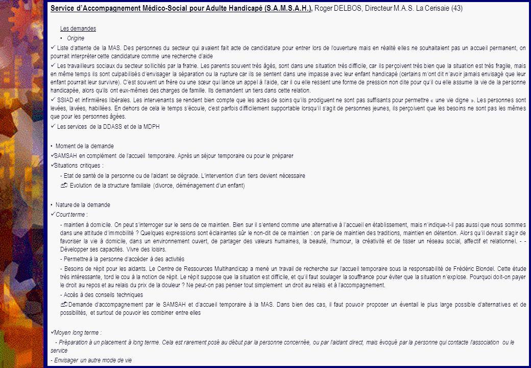 Service dAccompagnement Médico-Social pour Adulte Handicapé (S.A.M.S.A.H.), Roger DELBOS, Directeur M.A.S. La Cerisaie (43) Les demandes Origine Liste