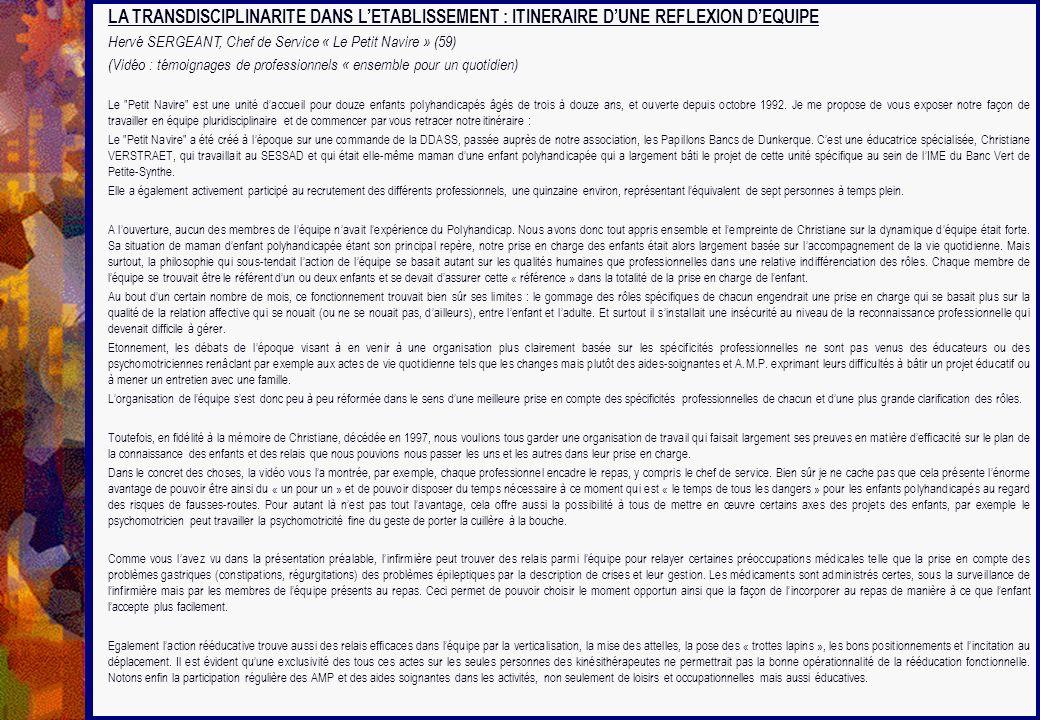 LA TRANSDISCIPLINARITE DANS LETABLISSEMENT : ITINERAIRE DUNE REFLEXION DEQUIPE Hervé SERGEANT, Chef de Service « Le Petit Navire » (59) (Vidéo : témoi