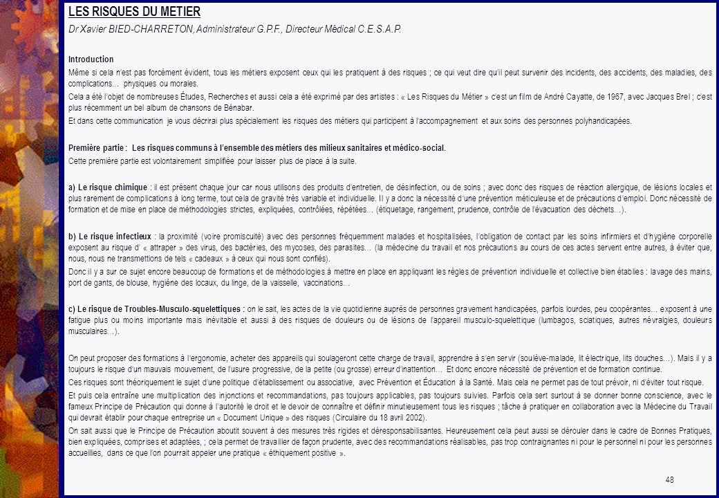 LES RISQUES DU METIER Dr Xavier BIED-CHARRETON, Administrateur G.P.F., Directeur Médical C.E.S.A.P. Introduction Même si cela nest pas forcément évide
