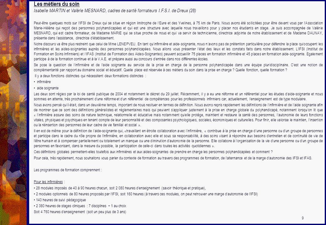 Les métiers du soin Isabelle MARTIN et Valérie MESNARD, cadres de santé formateurs I.F.S.I. de Dreux (28) Peut-être quelques mots sur lIFSI de Dreux q