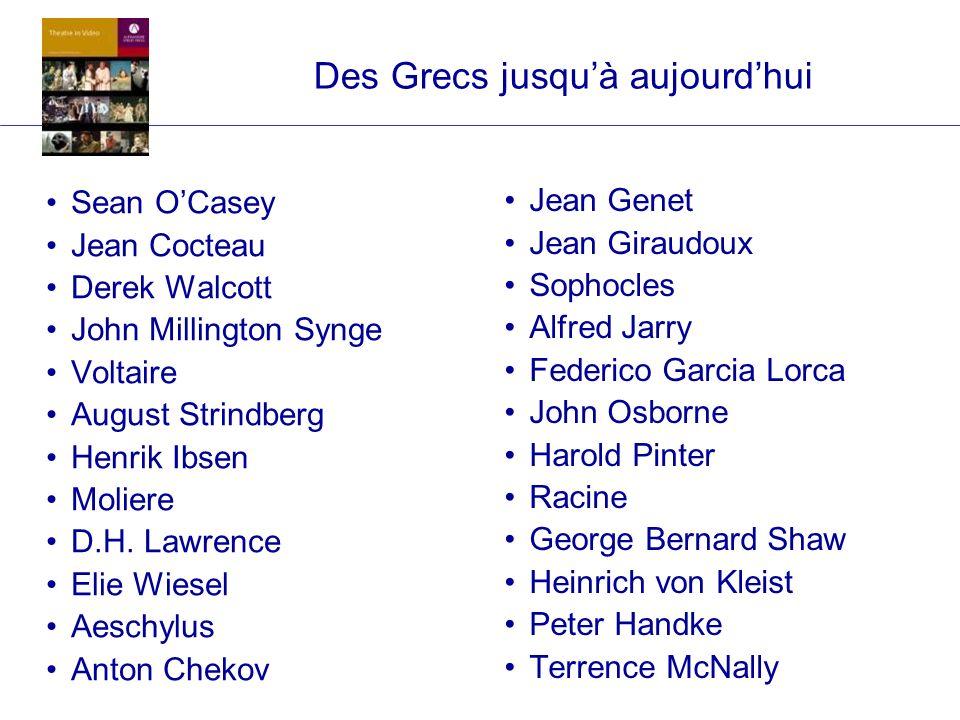 Des Grecs jusquà aujourdhui Sean OCasey Jean Cocteau Derek Walcott John Millington Synge Voltaire August Strindberg Henrik Ibsen Moliere D.H. Lawrence