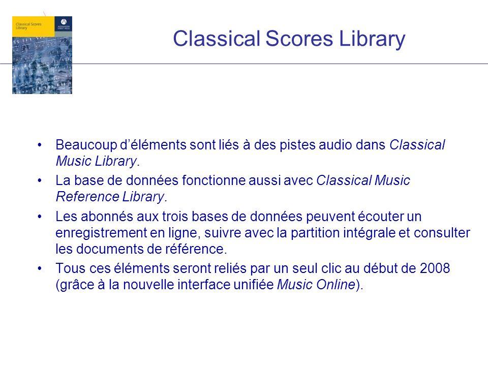 Classical Scores Library Beaucoup déléments sont liés à des pistes audio dans Classical Music Library. La base de données fonctionne aussi avec Classi