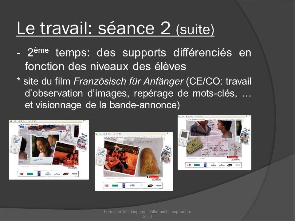 Le travail: séance 2 (suite) - 2 ème temps: des supports différenciés en fonction des niveaux des élèves * site du film Französisch für Anfänger (CE/C