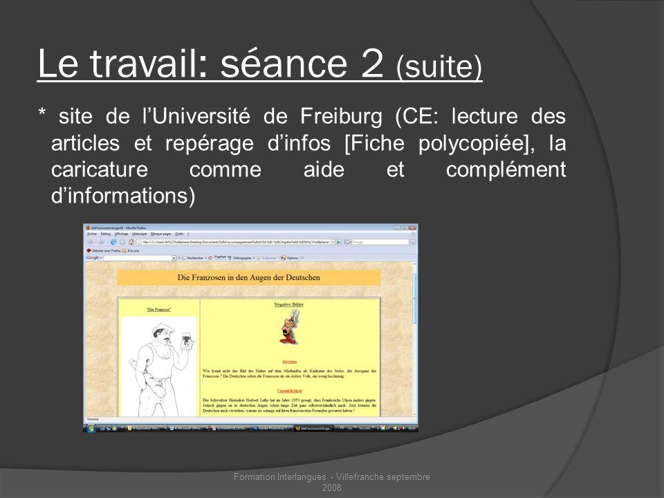 Le travail: séance 2 (suite) * site de lUniversité de Freiburg (CE: lecture des articles et repérage dinfos [Fiche polycopiée], la caricature comme ai