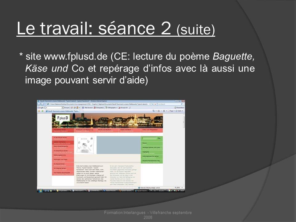 Le travail: séance 2 (suite) * site www.fplusd.de (CE: lecture du poème Baguette, Käse und Co et repérage dinfos avec là aussi une image pouvant servi