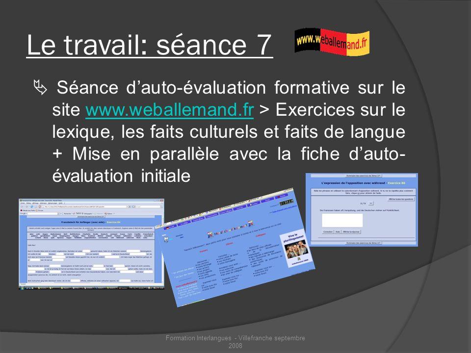 Le travail: séance 7 Séance dauto-évaluation formative sur le site www.weballemand.fr > Exercices sur le lexique, les faits culturels et faits de lang