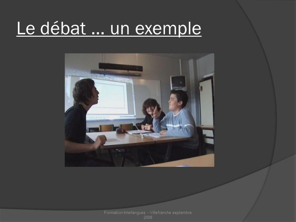Le débat … un exemple Formation Interlangues - Villefranche septembre 2008