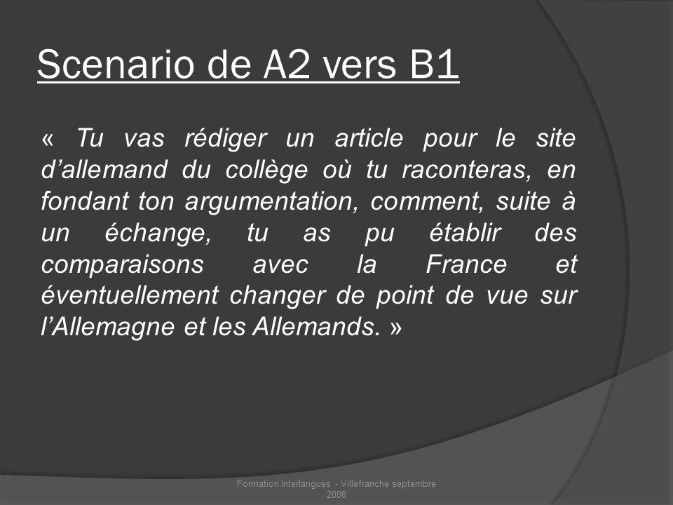 Scenario de A2 vers B1 « Tu vas rédiger un article pour le site dallemand du collège où tu raconteras, en fondant ton argumentation, comment, suite à