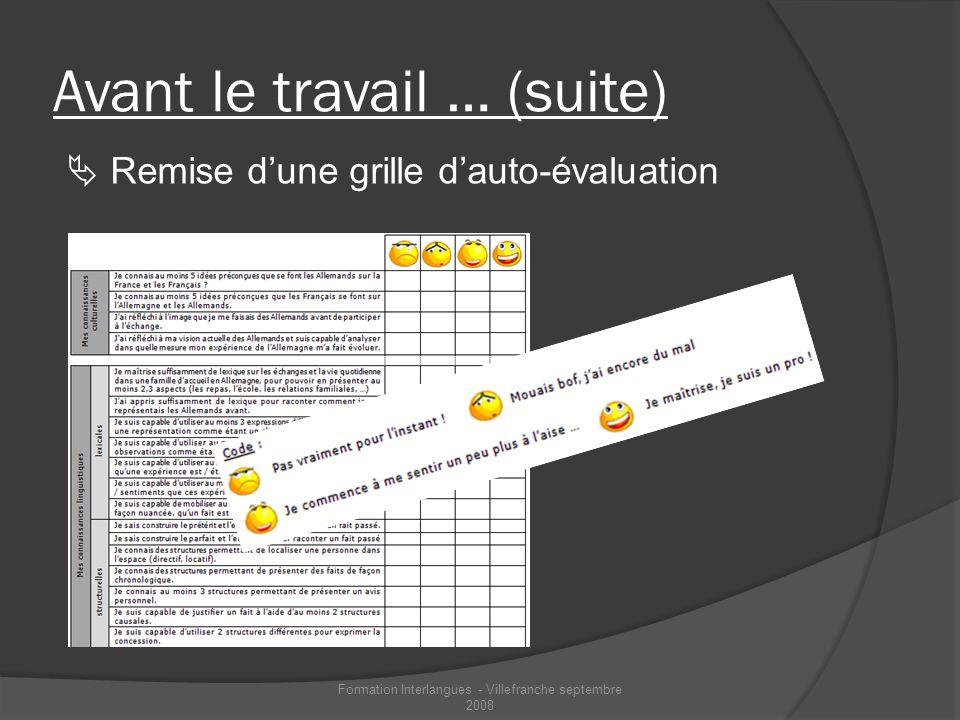 Avant le travail … (suite) Remise dune grille dauto-évaluation Formation Interlangues - Villefranche septembre 2008