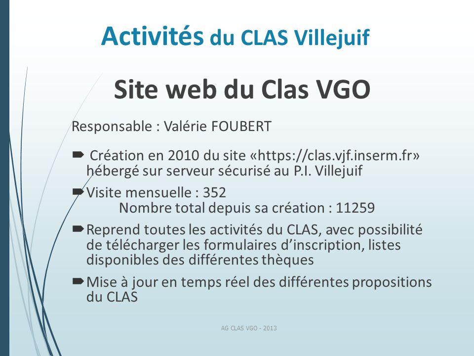 Activités du CLAS Villejuif Site web du Clas VGO Responsable : Valérie FOUBERT Création en 2010 du site «https://clas.vjf.inserm.fr» hébergé sur serve