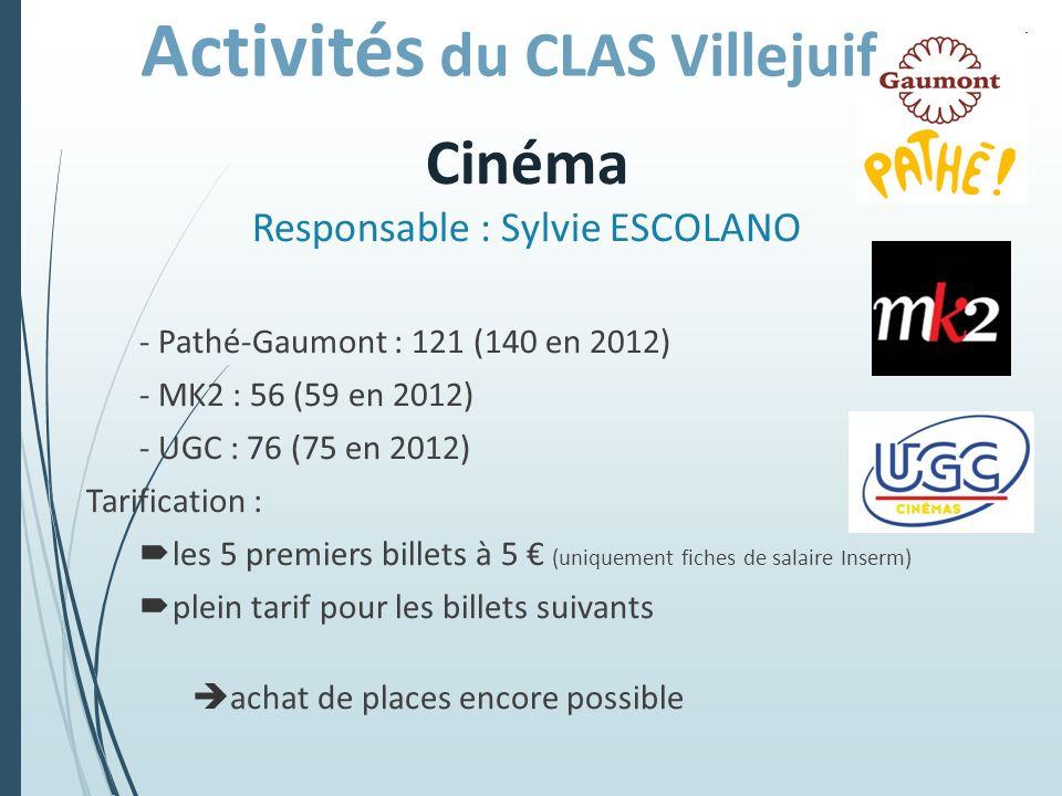 Cinéma Responsable : Sylvie ESCOLANO - Pathé-Gaumont : 121 (140 en 2012) - MK2 : 56 (59 en 2012) - UGC : 76 (75 en 2012) Tarification : les 5 premiers