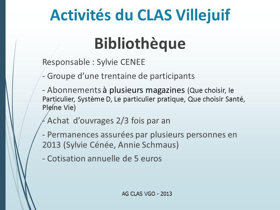 Activités du CLAS Villejuif Bibliothèque Responsable : Sylvie CENEE - Groupe dune trentaine de participants - Abonnements à plusieurs magazines (Que c