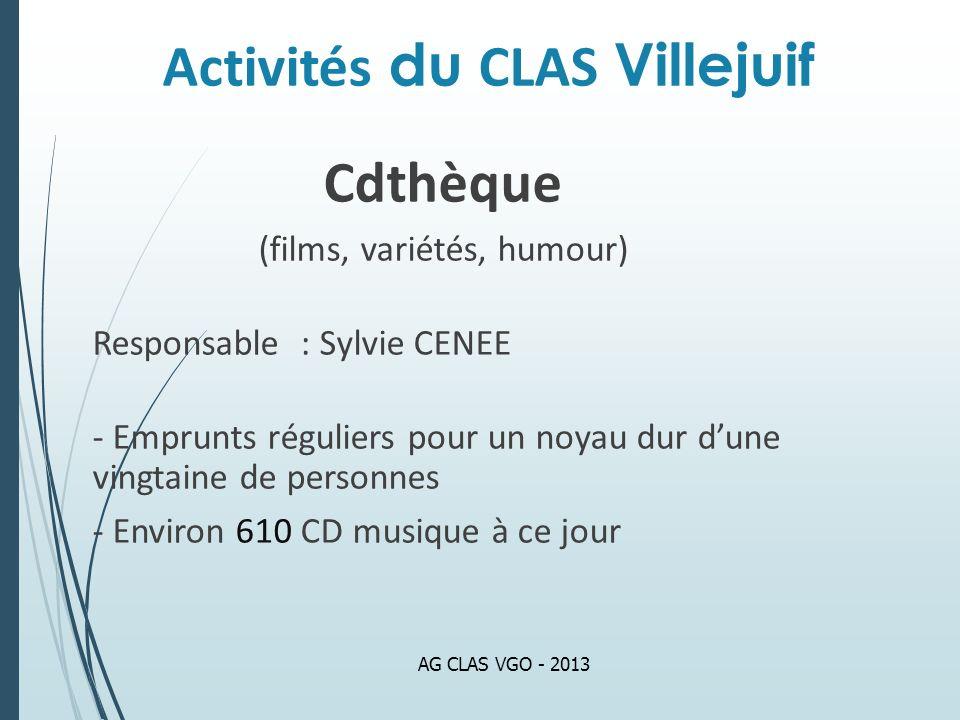 Activités du CLAS Villejuif Cdthèque (films, variétés, humour) Responsable : Sylvie CENEE - Emprunts réguliers pour un noyau dur dune vingtaine de per