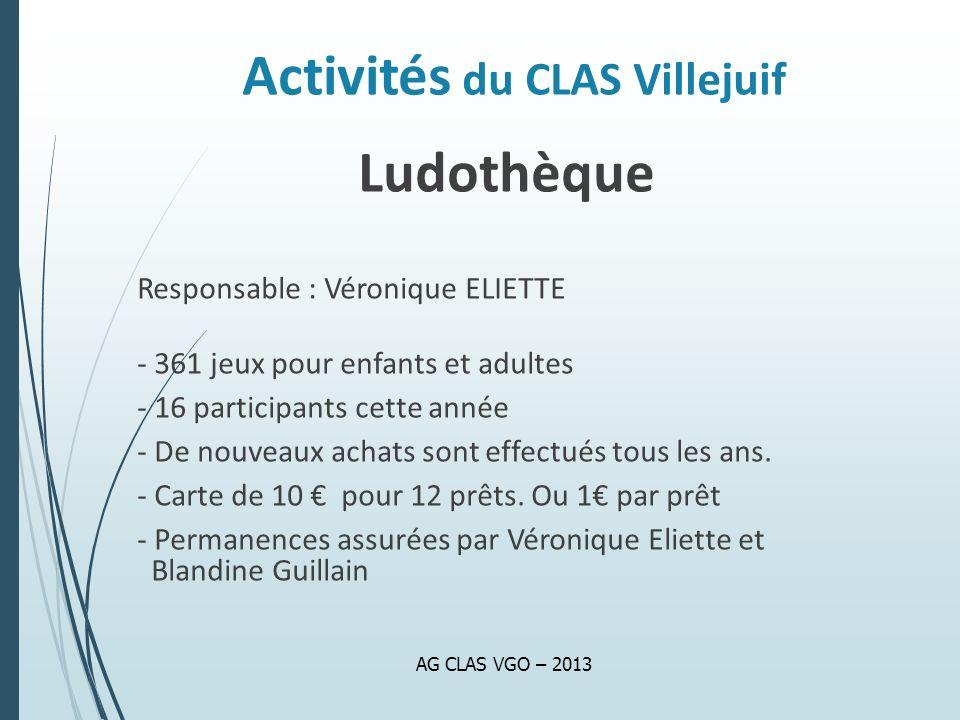 Activités du CLAS Villejuif Ludothèque Responsable : Véronique ELIETTE - 361 jeux pour enfants et adultes - 16 participants cette année - De nouveaux