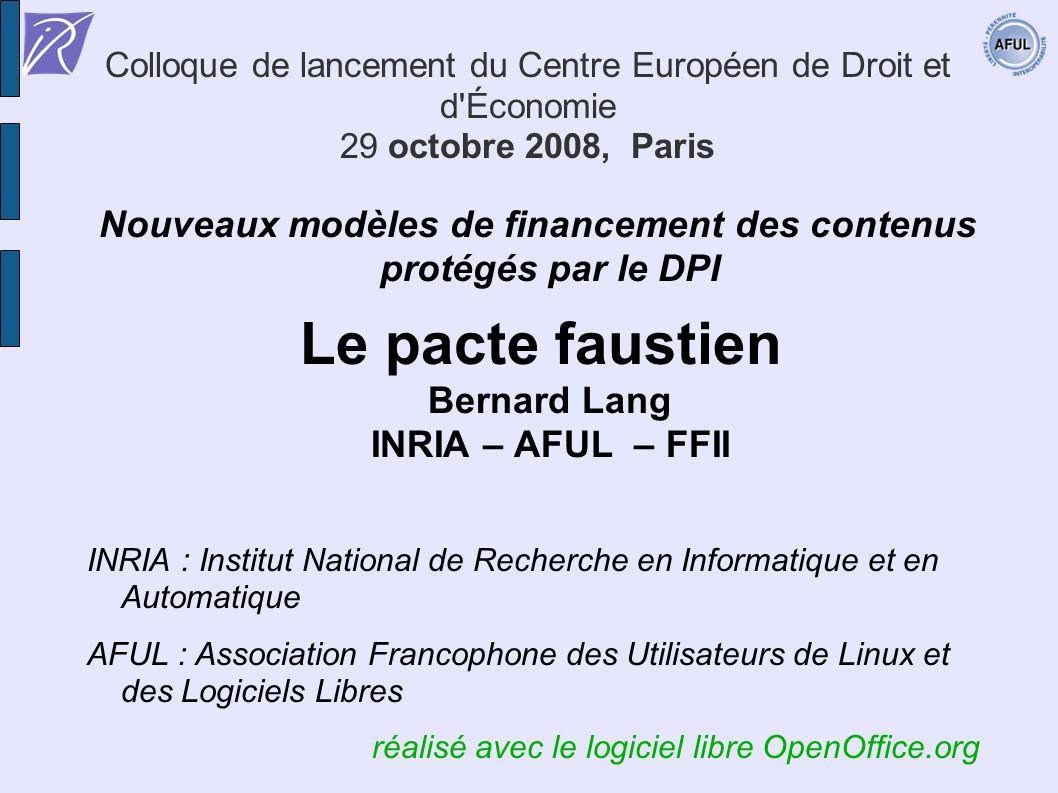 Colloque de lancement du Centre Européen de Droit et d'Économie 29 octobre 2008, Paris Nouveaux modèles de financement des contenus protégés par le DP