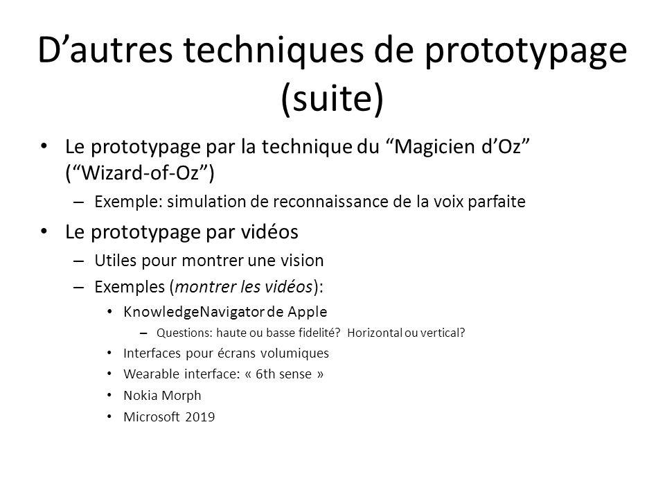 Dautres techniques de prototypage (suite) Le prototypage par la technique du Magicien dOz (Wizard-of-Oz) – Exemple: simulation de reconnaissance de la