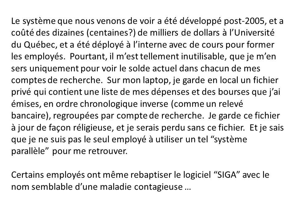Le système que nous venons de voir a été développé post-2005, et a coûté des dizaines (centaines?) de milliers de dollars à lUniversité du Québec, et