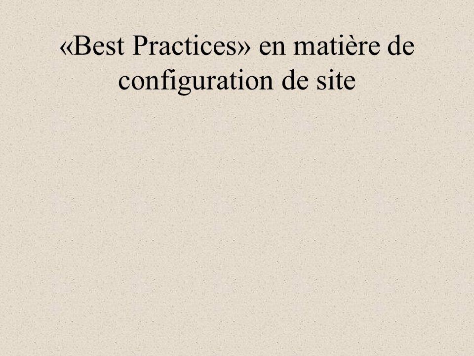 «Best Practices» en matière de configuration de site