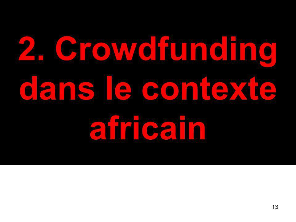 13 2. Crowdfunding dans le contexte africain