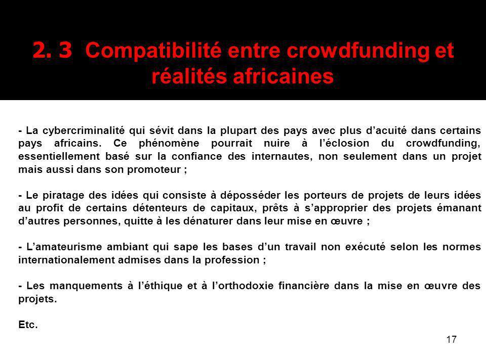 17 2. 3 Compatibilité entre crowdfunding et réalités africaines - La cybercriminalité qui sévit dans la plupart des pays avec plus dacuité dans certai