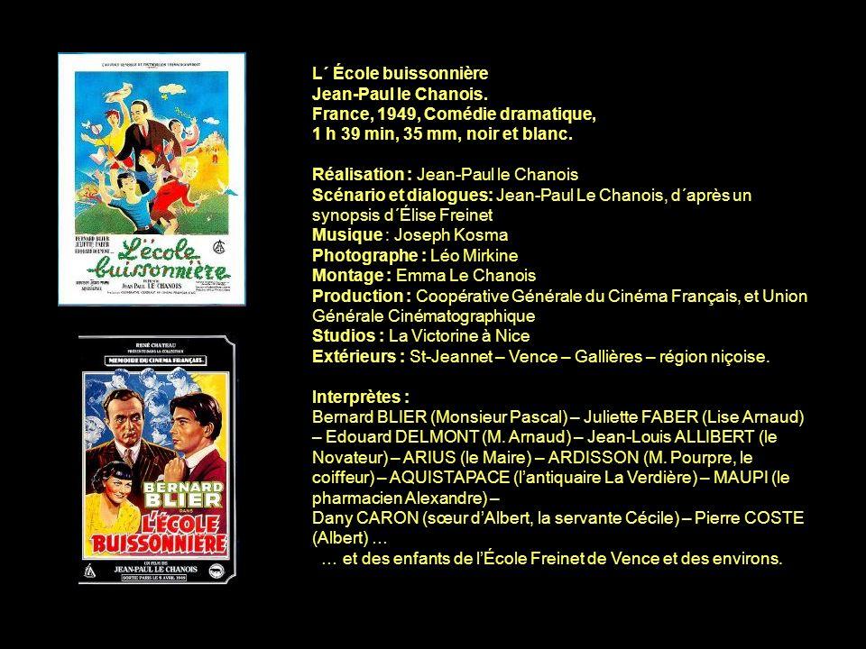 L´ École buissonnière Jean-Paul le Chanois. France, 1949, Comédie dramatique, 1 h 39 min, 35 mm, noir et blanc. Réalisation : Jean-Paul le Chanois Scé