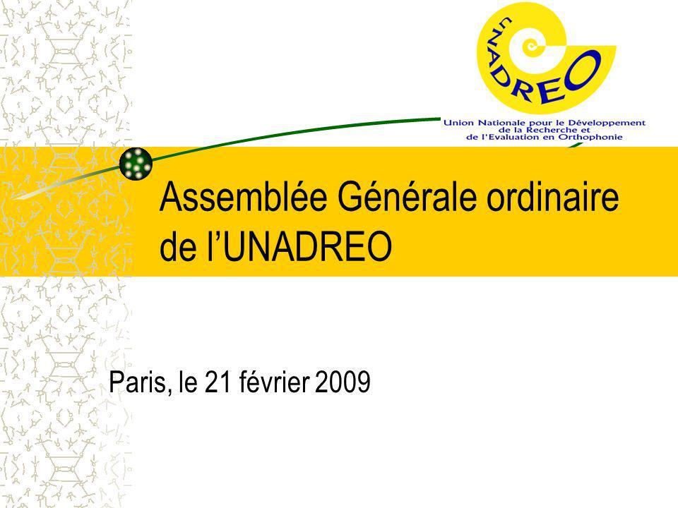 Assemblée Générale ordinaire de lUNADREO Paris, le 21 février 2009