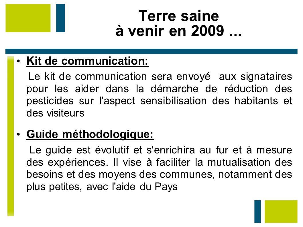 Terre saine à venir en 2009... Kit de communication: Le kit de communication sera envoyé aux signataires pour les aider dans la démarche de réduction