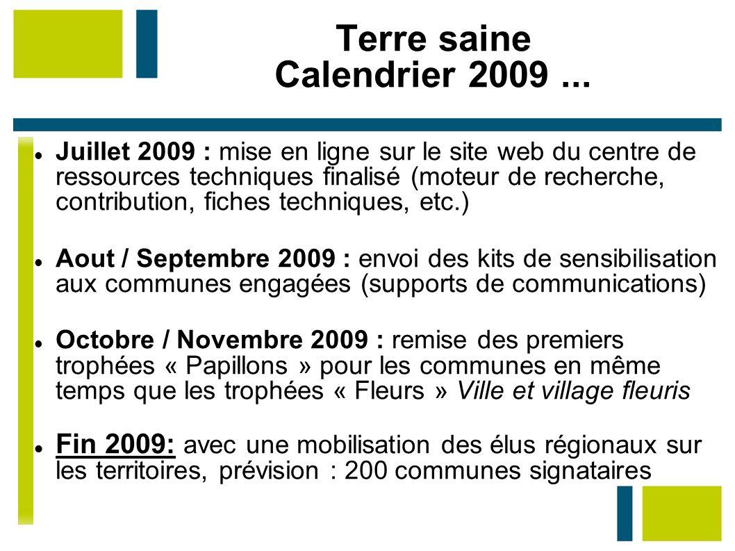 Terre saine Calendrier 2009... Juillet 2009 : mise en ligne sur le site web du centre de ressources techniques finalisé (moteur de recherche, contribu