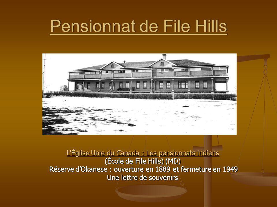 Pensionnat de File HillsPensionnat de File Hills L'Église Unie du Canada : Les pensionnats indiens L'Église Unie du Canada : Les pensionnats indiens (