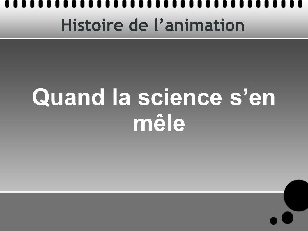 Histoire de lanimation Quand la science sen mêle