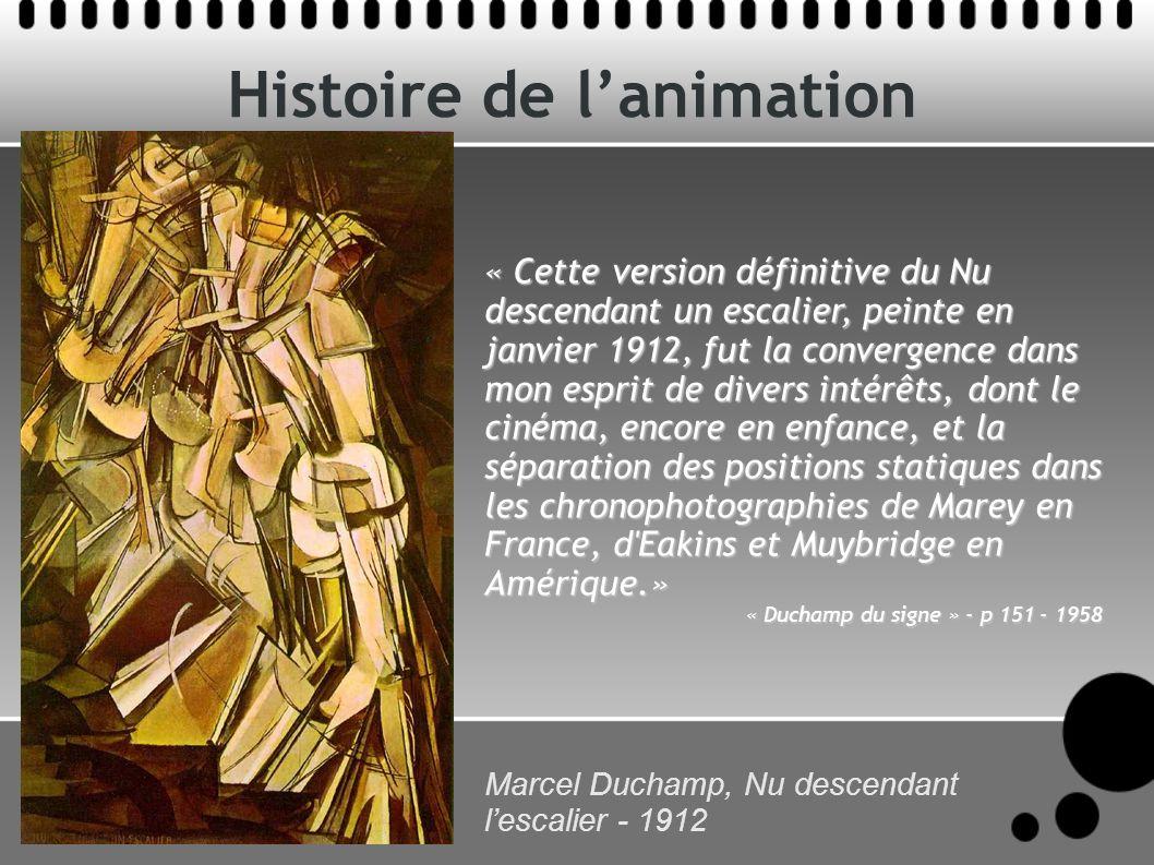 Histoire de lanimation Marcel Duchamp, Nu descendant lescalier - 1912 « Cette version définitive du Nu descendant un escalier, peinte en janvier 1912,