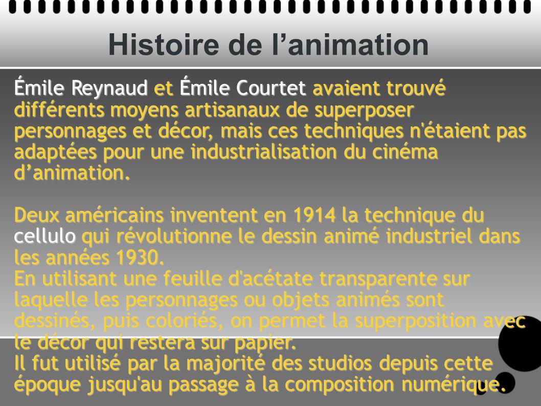 Histoire de lanimation Émile Reynaud et Émile Courtet avaient trouvé différents moyens artisanaux de superposer personnages et décor, mais ces techniques n étaient pas adaptées pour une industrialisation du cinéma danimation.