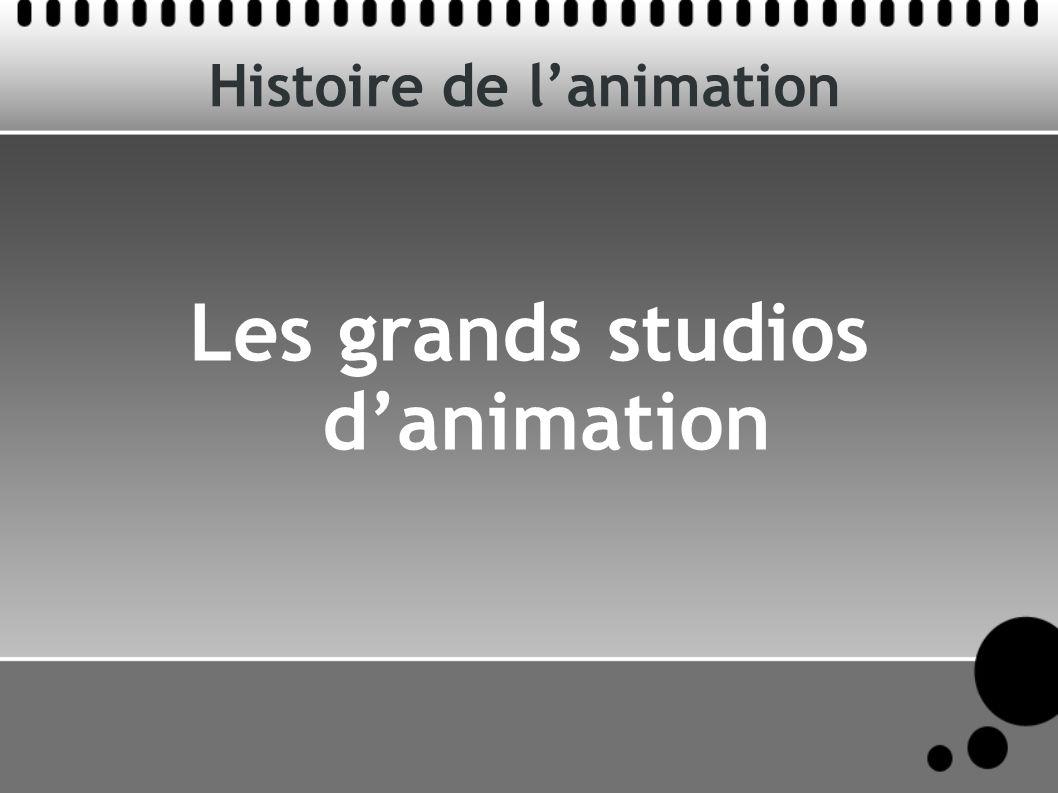 Histoire de lanimation Les grands studios danimation