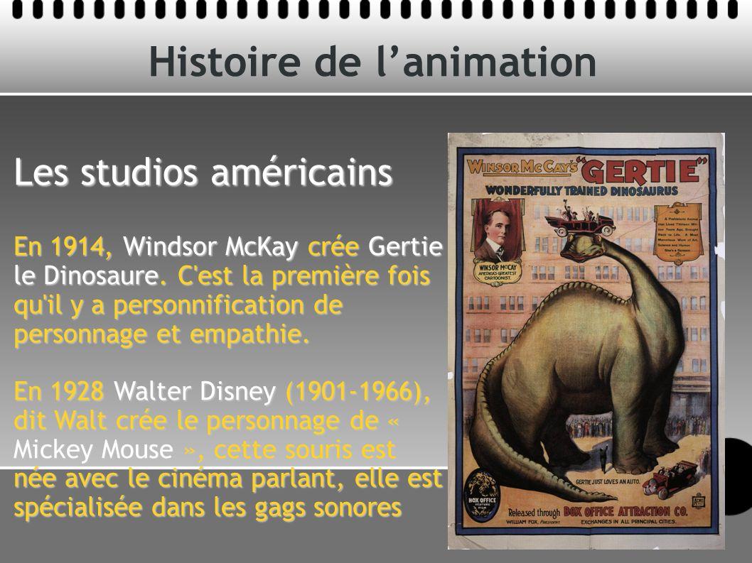 Histoire de lanimation Les studios américains En 1914, Windsor McKay crée Gertie le Dinosaure. C'est la première fois qu'il y a personnification de pe