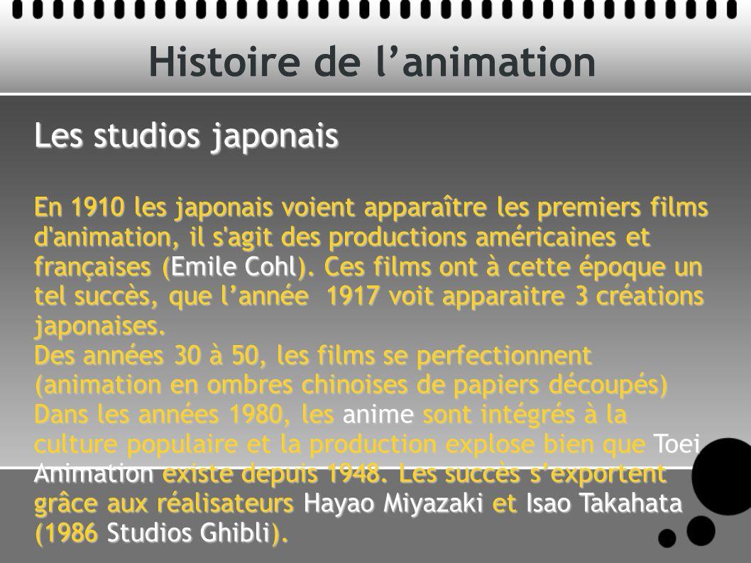 Les studios japonais En 1910 les japonais voient apparaître les premiers films d'animation, il s'agit des productions américaines et françaises (Emile