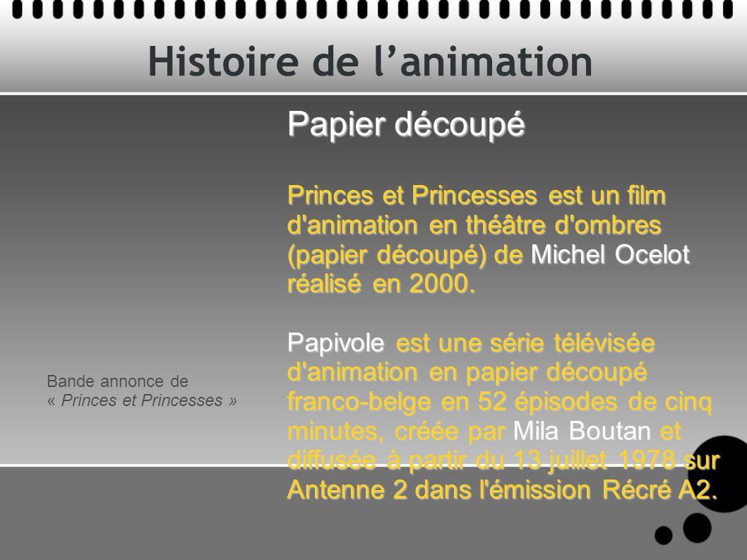 Histoire de lanimation Papier découpé Princes et Princesses est un film d'animation en théâtre d'ombres (papier découpé) de Michel Ocelot réalisé en 2