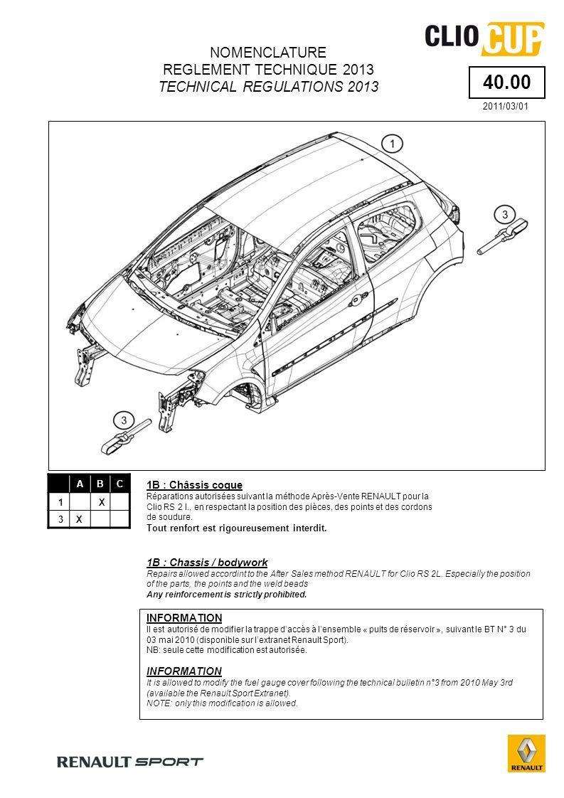 40.00 ABC 1X 3X 1B : Châssis coque Réparations autorisées suivant la méthode Après-Vente RENAULT pour la Clio RS 2 l., en respectant la position des pièces, des points et des cordons de soudure.