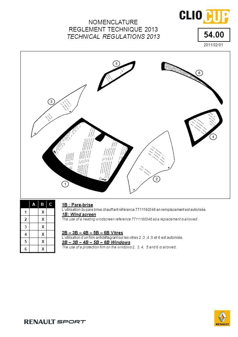 54.00 ABC 1X 2X 3X 4X 5X 6X 1B : Pare-brise Lutilisation du pare brise chauffant référence 7711160346 en remplacement est autorisée.